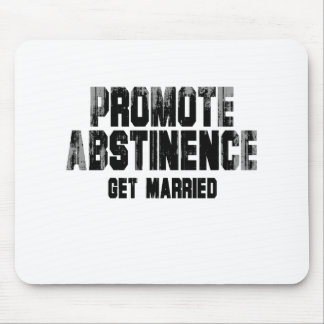 Promote abstinence. get married. Faded.png Mousepads
