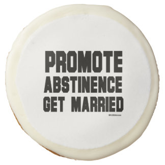 Promote Abstinence. Get married Sugar Cookie