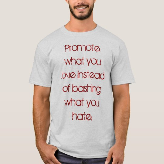 Promote Love, Not Hate Tshirt