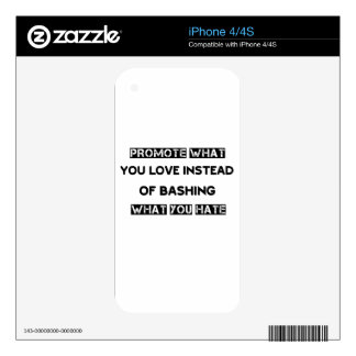 promote what you love instead of bashing what you decals for iPhone 4S