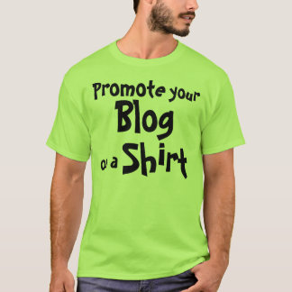 Promote your Blog or Website with a Shirt