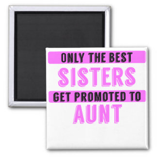Promoted To Aunt 2 Inch Square Magnet
