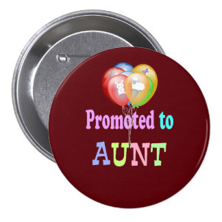 Promoted to Aunt, balloons celebration Pinback Button