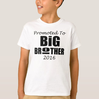 PROMOTED TO BIG BROTHER 2016 T-Shirt