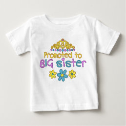 Promoted to Big Sister Baby T-Shirt
