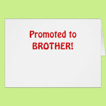 Promoted to Brother Card