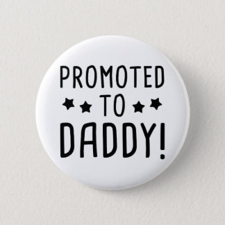 Promoted To Daddy! Button