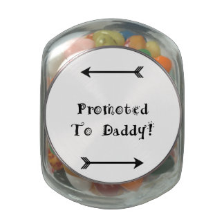 Promoted to Daddy - Foster Adopt - New Dad Glass Candy Jar