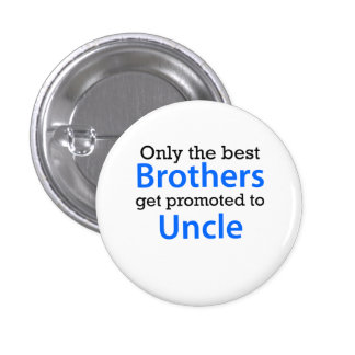 Promoted To Uncle Pinback Button
