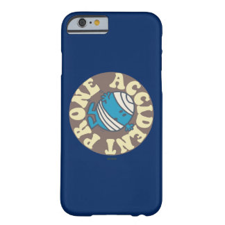 Prone Accident Barely There iPhone 6 Case
