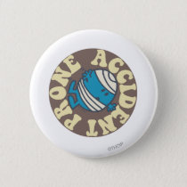 Prone Accident Pinback Button