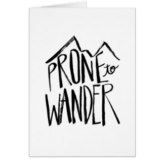 Prone To Wander | Black Brush Script style Card