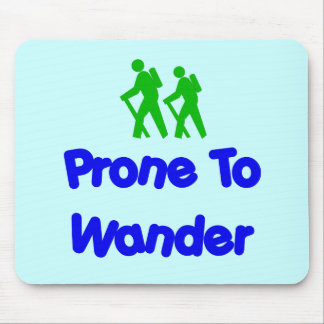Prone To Wander Mouse Pad