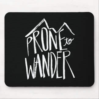 Prone To Wander | White Brush Script style Mouse Pad