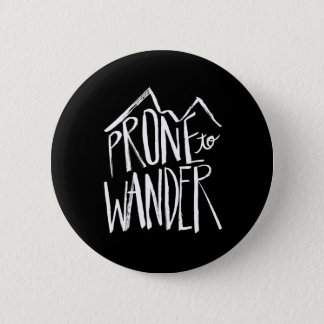 Prone To Wander | White Brush Script style Pinback Button