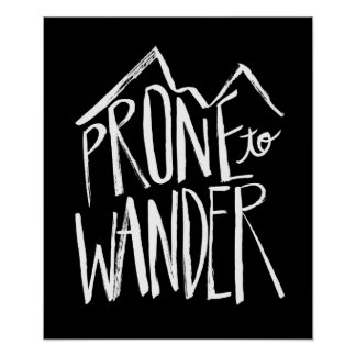 Prone To Wander | White Brush Script style Poster