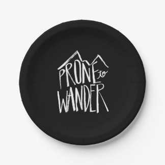 Prone To Wander | White Brush Script style 7 Inch Paper Plate