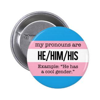 Pronombres de He/Him - bandera del transexual Pin Redondo De 2 Pulgadas