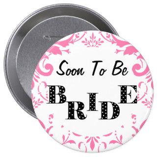 Pronto para ser fiesta de Bachelorette de la novia Pin Redondo De 4 Pulgadas