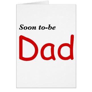 Pronto para ser papá tarjeta de felicitación