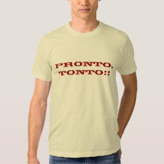 PRONTO, TONTO!! TEE SHIRT