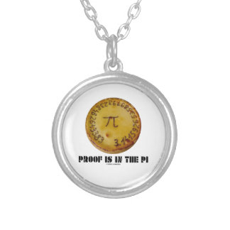 Proof Is In The Pi (Pi On Baked Pie) Round Pendant Necklace
