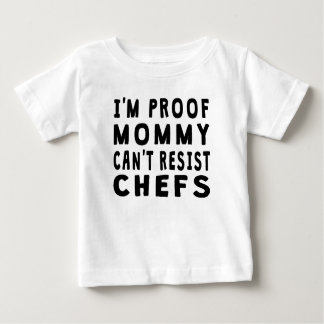 Proof Mommy Can't Resist Chefs Infant T-shirt