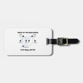 Proof Of The Higgs Boson Is No Small Matter Luggage Tag