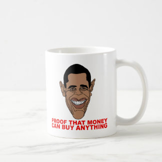 Proof that money can buy Obama anything Coffee Mug