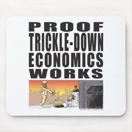 Proof Trickle-Down Economics Works Mouse Pad