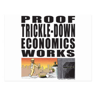 Proof Trickle-Down Economics Works Post Cards