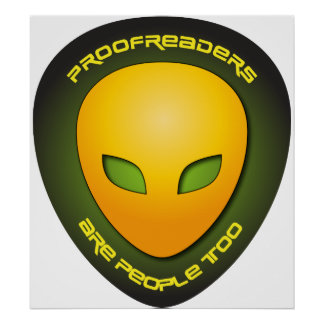 Proofreaders Are People Too Poster
