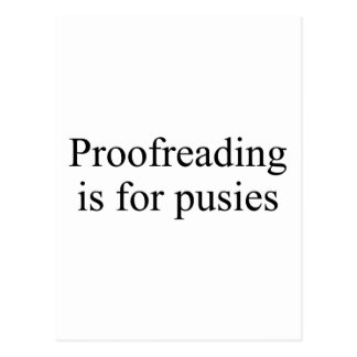 Proofreading is for pusies postcard