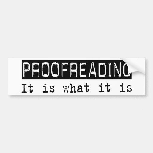 Proofreading It Is Car Bumper Sticker