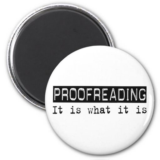 Proofreading It Is Magnet