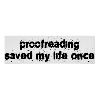 Proofreading Saved My Life Once Poster