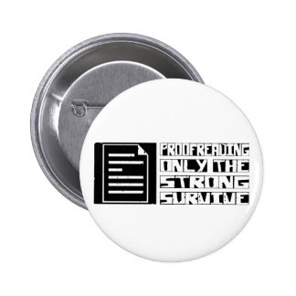 Proofreading Survive 2 Inch Round Button