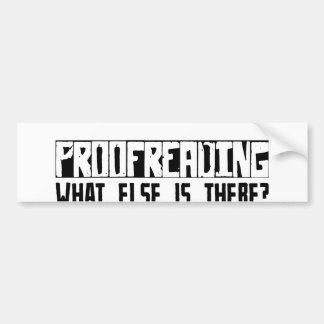 Proofreading What Else Is There? Car Bumper Sticker
