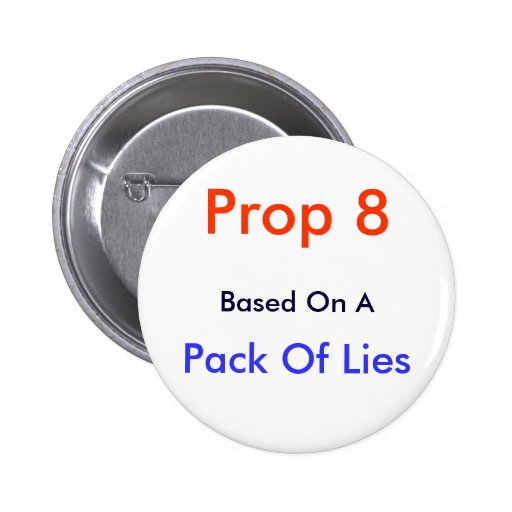 Prop 8, Based On A, Pack Of Lies - Customized 2 Inch Round Button