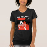 Propaganda de la CA - ningún escape - nuevo apoyo  Camisetas