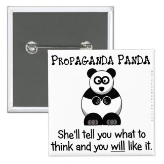 Propaganda Panda will tell you what to think 2 Inch Square Button