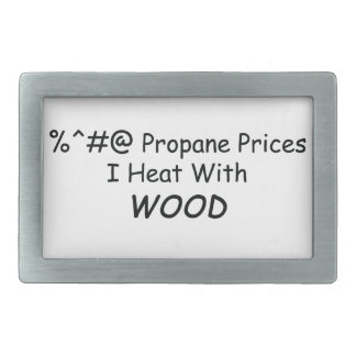 Propane Prices I Heat With Wood Power Tools W Rectangular Belt Buckle