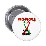 ProPeopleRedGreenRibbonProPeopleRedAntiGreed Pinback Buttons