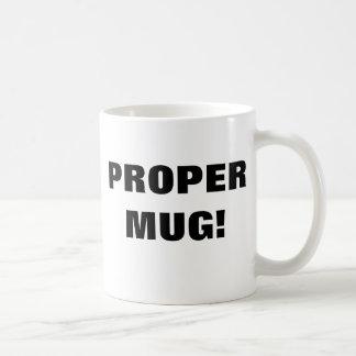 Proper Mug! Coffee Mug