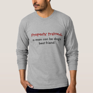 """Properly trained"" long-sleeved tee"