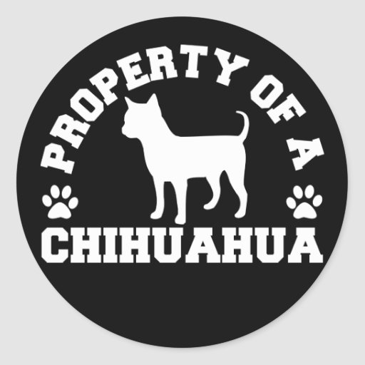Property Chihuahua Round Sticker