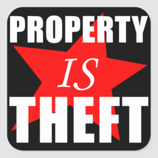 Property is Theft Square Sticker