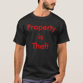 Property is Theft T-Shirt