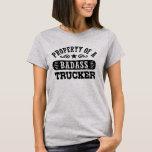 Property of a Badass Trucker T-Shirt