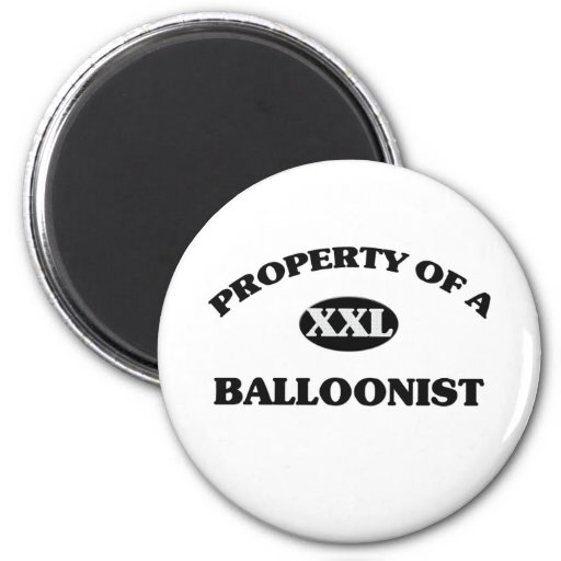 Property of a BALLOONIST 2 Inch Round Magnet